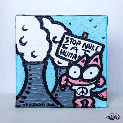 """""""Stop Nuke, Eat Humans"""" du Chat Rose. Peinture écologiste par Jérémy Taburchi."""